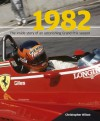 1982: The Inside Story of the Sensational Grand Prix Season - Christopher Hilton