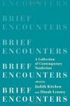 Brief Encounters: A Collection of Contemporary Nonfiction - Judith Kitchen, Dinah Lenney