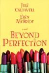 Beyond Perfection - Erin Ann McBride, Juli Caldwell