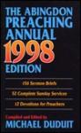 Abingdon Preaching Annual 1998 Edition - Michael Duduit