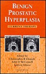Benign Prostatic Hyperplasia: Current Therapy - Christopher R. Chapple, John D. McConnell, Andrea Tubaro