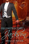 Reconstructing Jackson Paperback June 25, 2014 - Holly Bush