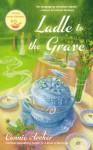 Ladle to the Grave - Connie Archer