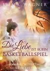 Die Liebe ist (k)ein Basketballspiel - Sonderedition: Jump ball & Overtime - Emma Wagner