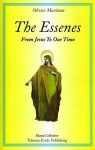 The Essenes: From Jesus to Our Time - Olivier Manitara