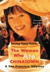 The Woman Who Ate CHINATOWN - Shirley Fong-Torres