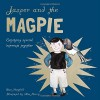 Jasper and the Magpie: Enjoying Special Interests Together - Dan Mayfield, Alex Merry