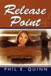Release Point - Phil E. Quinn