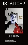 Is Alice?: Schizophrenia - Bill Bailey