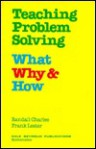Teaching Problem Solving: What, Why and How, Grades 7-8 - Randall I. Charles, Frank K. Lester Jr.