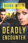 Deadly Encounter (FBI Task Force #1) - DiAnn Mills