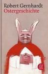 Ostergeschichte - Robert Gernhardt
