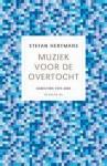 Muziek voor de overtocht: Gedichten 1975-2005 - Stefan Hertmans