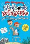Stinkbomb & Ketchup-Face and the Badness of Badgers - John Dougherty, David Tazzyman