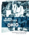 Ohio Slave Narratives - Federal Writers' Project, Federal Writers' Project of the Works Progress Administratio, Federal Writers' Project