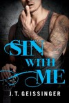 Sin With Me (Bad Habit) - J.T. Geissinger