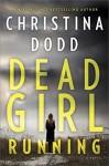 Dead Girl Running - Christina Dodd