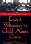 Expert Witnesses In Child Abuse Cases: What Can And Should Be Said In Court - Stephen J. Ceci, Helene Hembrooke