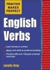Practice Makes Perfect: English Verbs (Practice Makes Perfect Series) - Loretta Gray
