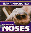 Breathtaking Noses - Hana Machotka