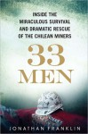 33 Men Inside the Miraculous Survival and Dramatic Rescue of the Chilean Miners - Jonathan Franklin