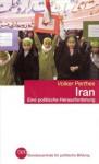 Iran – Eine politische Herausforderung. Die prekäre Balance von Vertrauen und Sicherheit - Volker Perthes