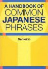 A Handbook of Common Japanese Phrases - Sanseido Editorial Department