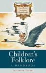 Children's Folklore: A Handbook: A Handbook - Elizabeth Tucker