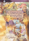 The Unraveling of Wentwater (The Gates of Heaven Series) - C. S. Lakin