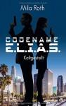 Codename E.L.I.A.S. - Kaltgestellt: Band 1 - Mila Roth