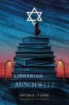 The Librarian of Auschwitz - Antonio G. Iturbe, Lilit Zekulin Thwaites
