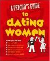 A Psycho's Guide to Dating Women - John Megara