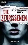 Die Zerrissenen: Thriller (Die Carina-Kyreleis-Thriller, Band 3) - Stephanie Fey