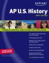 Kaplan AP U.S. History 2007 Edition - Krista Dornbush