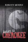 Return to Cherokee - Harvey Mendez