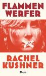 Flammenwerfer - Rachel Kushner, Bettina Abarbanell
