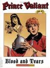 Prince Valiant, Vol. 43: Blood and Tears - Hal Foster, John Cullen Murphy