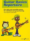 Guitar Basics Repertoire: Fun Solos and Ensemble Pieces for Individual and Group Learning - James Longworth, Nick Walker