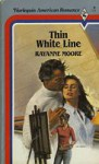 Thin White Line - Rayanne Moore