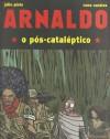 Arnaldo, o pós-cataléptico - Julio Pinto, Nuno Saraiva