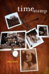 Time Stamp: A Novel - Emily Meier