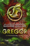 La profezia del sangue. Gregor vol. 3 - Suzanne Collins
