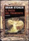 Il paese del tramonto - Bram Stoker, W. Fitzgerald, W.V. Cockburn, F. Giovannini