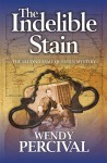 The Indelible Stain (Esme Quentin Mystery #2) - Wendy Percival