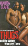 Thugs and the Women Who Love Them - Wahida Clark