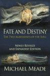 Fate and Destiny, The Two Agreements of the Soul - Michael Meade