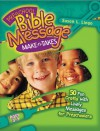 Preschool Bible Message Make-n-Takes: 50 Fun Crafts with Lively Messages for Preschoolers - Susan L. Lingo