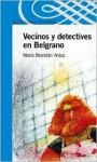 Vecinos y Detectives En Belgrano - Maria Brandan Araoz