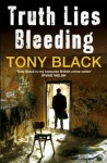 Truth Lies Bleeding - Tony Black