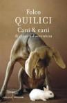 Cani & cani: Di gioco e d'avventura (Italian Edition) - Folco Quilici